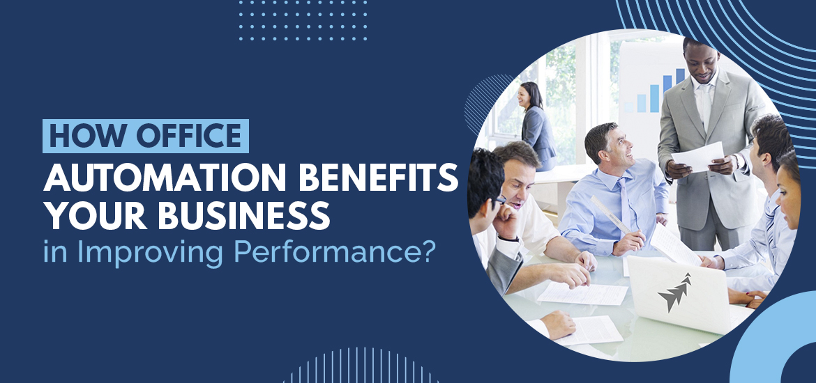 How Office Automation Benefits Your Business in Improving Performance