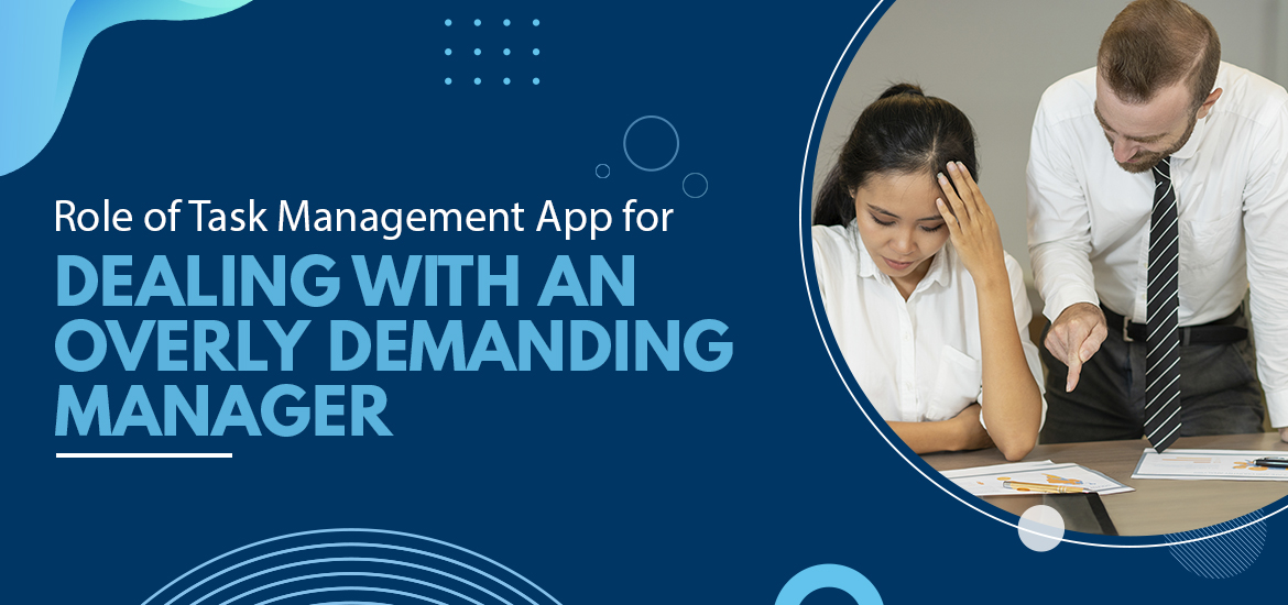 Role of Task Management App for Dealing with an Overly Demanding Manager