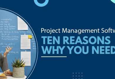 Project Management Software – Ten Reasons Why You Need It In Today's Workplace