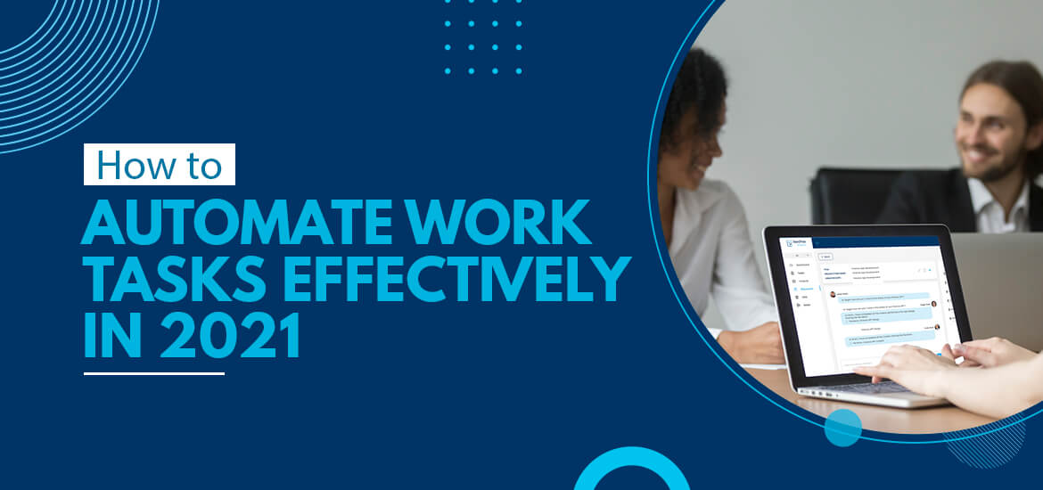 How to Automate Work Tasks Effectively in 2021