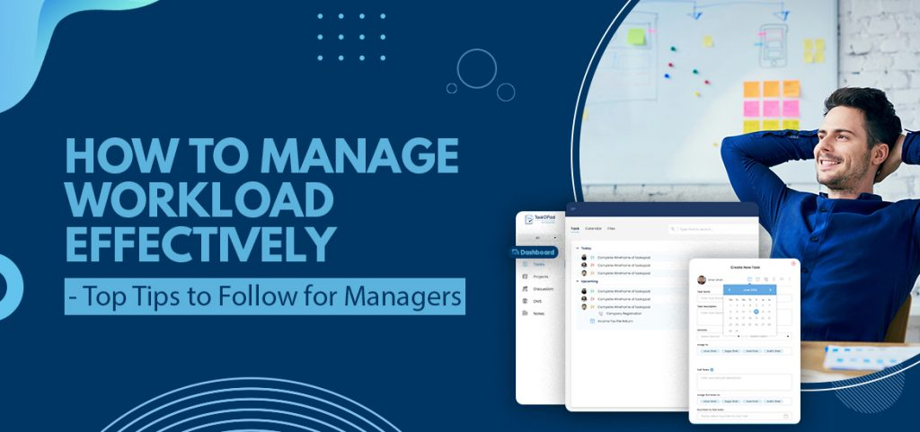 How to Manage Workload Effectively - Top Tips to Follow for Managers