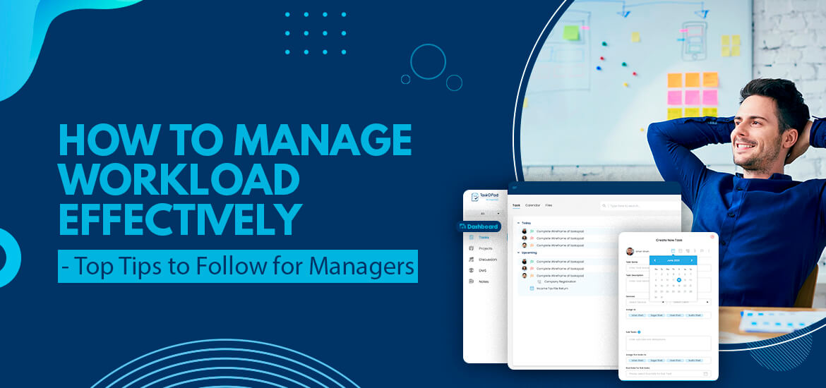 How to Manage Workload Effectively – Top Tips to Follow for Managers