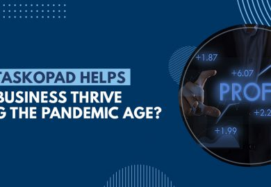 How TaskOPad Helps Your Business Thrive during the Pandemic Age?