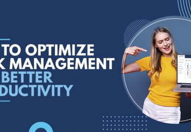 Tips to Optimize Task Management for Better Productivity