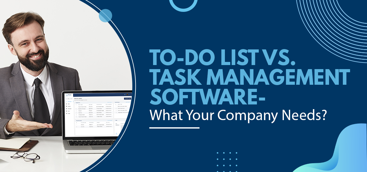 To-Do List vs. Task Management Software- What Does Your Company Need the Most?