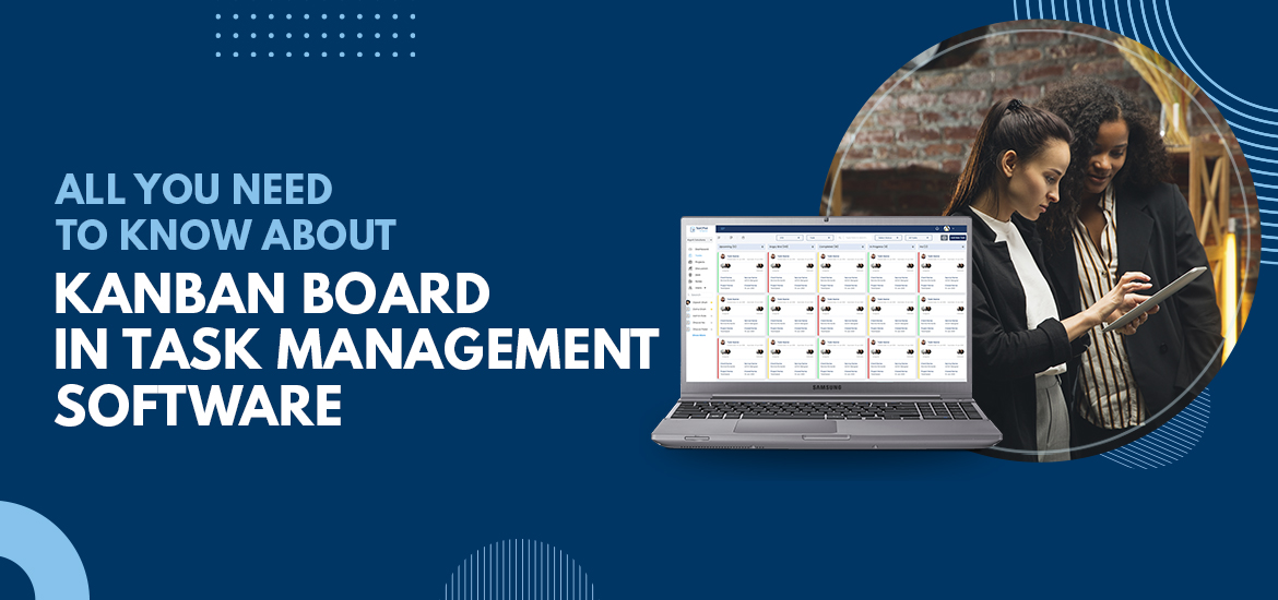 All You Need to Know about Kanban Board in Task Management Software