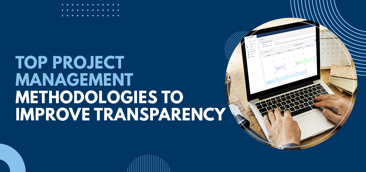 Top Project Management Methodologies To Improve Transparency