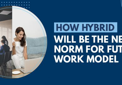 How Hybrid Will be the New Norm for Future Work Model