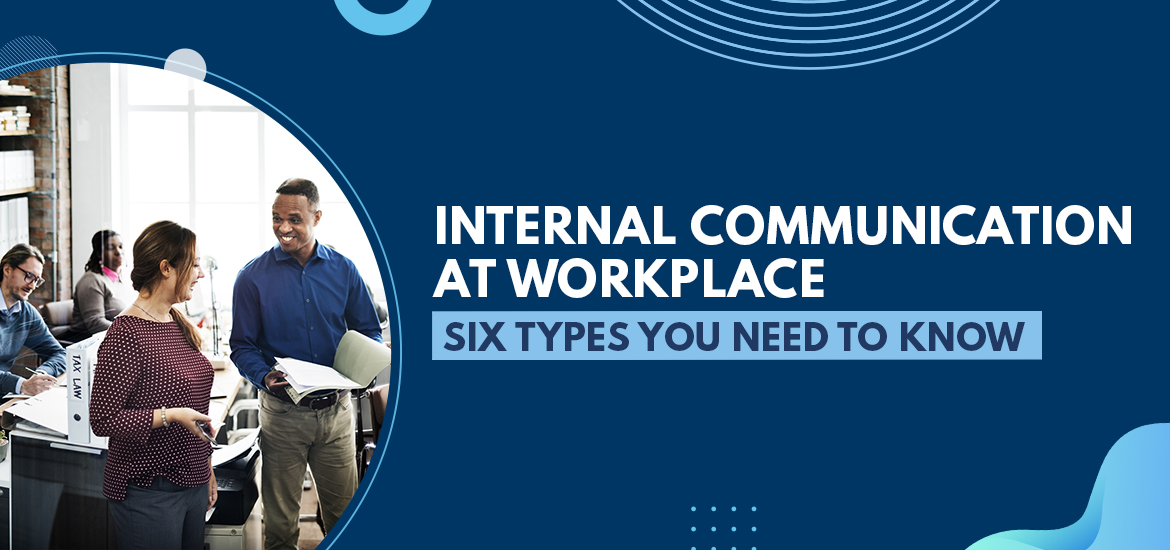 Internal Communication at Workplace – Six Types You Need to Know