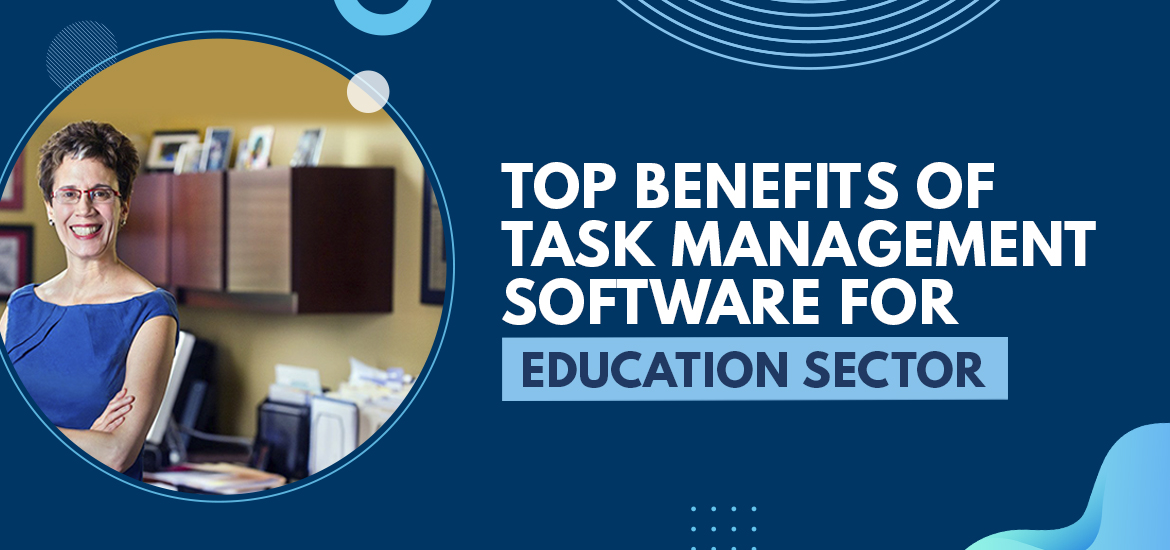 Top Benefits of Task Management Software for Education Sector
