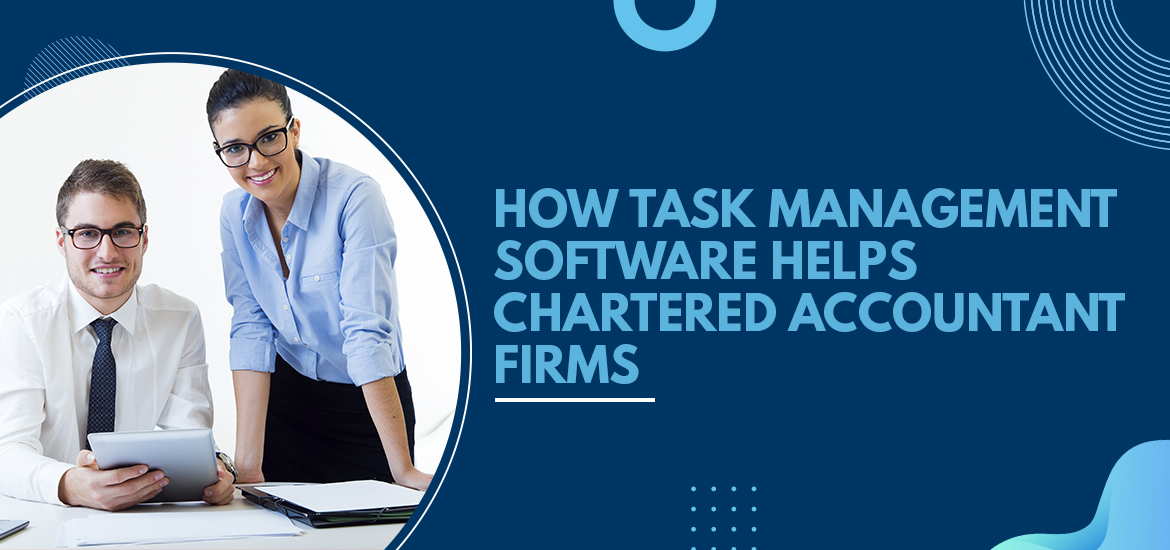 How Task Management Software Helps Chartered Accountant Firms